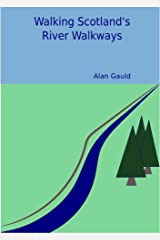 Walking Scotland's River Walkways Kindle Edition