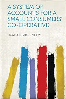 A System of Accounts for a Small Consumers' Co-Operative