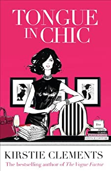 Tongue in Chic by [Clements, Kirstie]