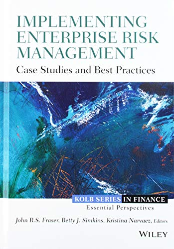 Implementing Enterprise Risk Management: Case Studies and Best Practices (Robert W. Kolb Series) (Best Case Management Practices)