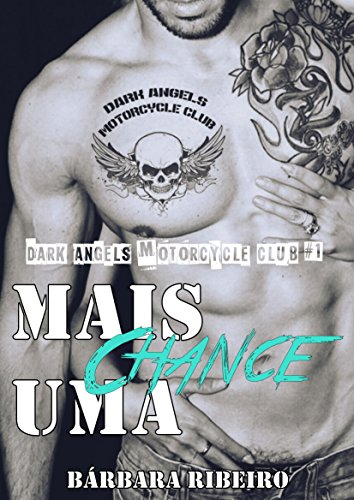 Mais Uma Chance: Dark Angels Motorcycle Club #1