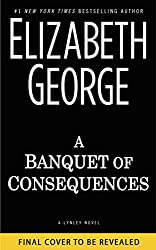 A Banquet of Consequences: A Lynley Novel (Inspector Lynley Novel)