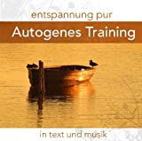 Entspannung Pur:Autogenes Training in Text & Musik