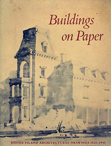 Buildings on paper: Rhode Island architectural drawings, 1825-1945