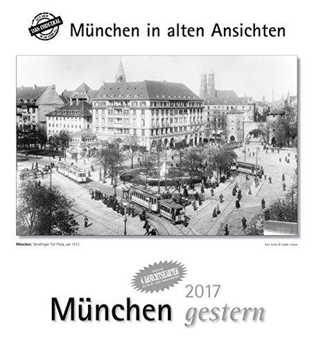 München gestern 2017: München in alten Ansichten, mit 4 Ansichtskarten als Gruß- oder Sammelkarten