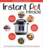 #9: Instant Pot Miracle: From Gourmet to Everyday, 175 Must-Have Recipes