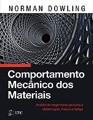 Comportamento Mecânico dos Materiais - Análise de Engenharia Aplicada a Deformação, Fratura e Fadiga
