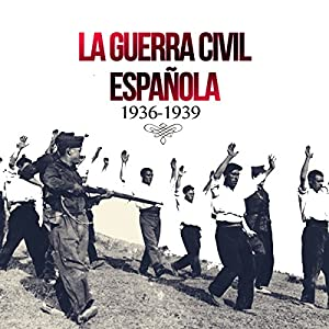La Guerra Civil Española [The Spanish Civil War] Audiobook