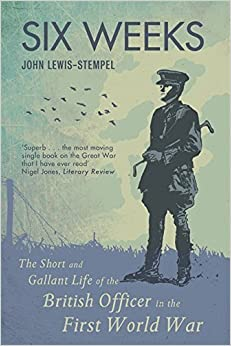 Book Six Weeks: The Short and Gallant Life of the British Officer in the First World War