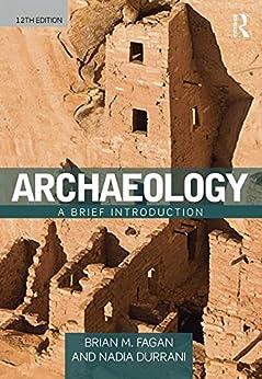 Archaeology: A Brief Introduction por [Fagan, Brian M., Durrani, Nadia]