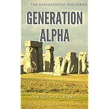 Generation Alpha (The Generational War Series)