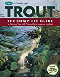 Trout: The Complete Guide to Catching Trout with Flies, Artificial Lures and Live Bait (The Freshwater Angler)