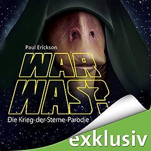 War was? Die Krieg-der-Sterne-Parodie Hörbuch