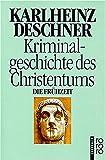 Kriminalgeschichte des Christentums 1. Die Frühzeit.