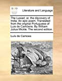 The Lusiad; or, the Discovery of India an Epic Poem Translated from the Original Portuguese of Luis de Camöens by William Julius Mickle The, Luís de Camões, 1140885154