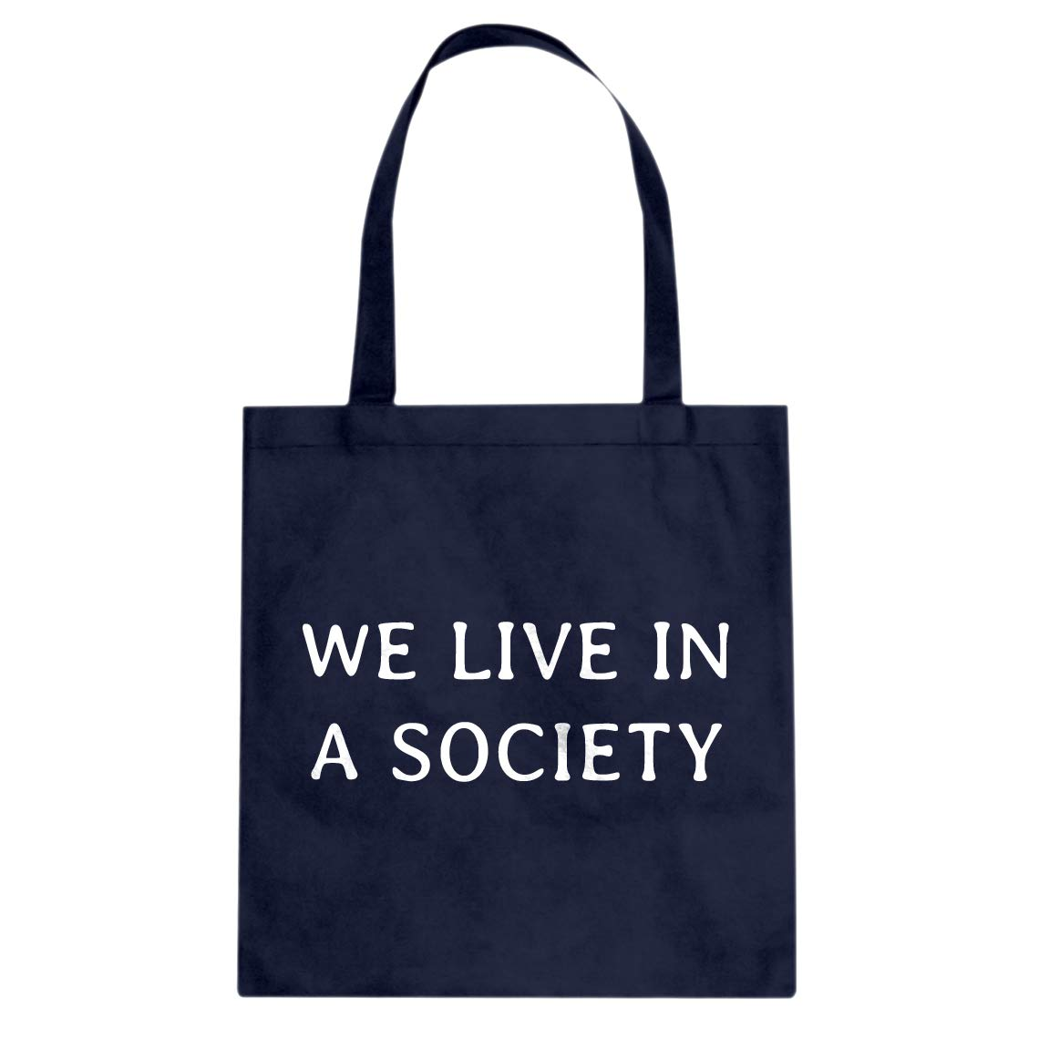 Indica Plateau We Live in a Society Cotton Canvas Tote Bag