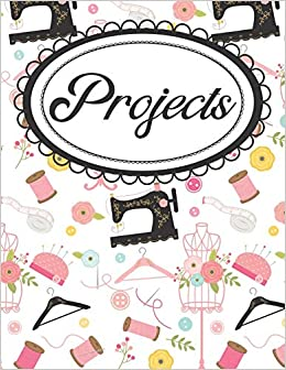 Sewing Project Planner And Goal Setting Workbook Project Management And Productivity Journal For Fashion Designers And Seamstresses Necessities Weaving 9781693911057 Amazon Com Books