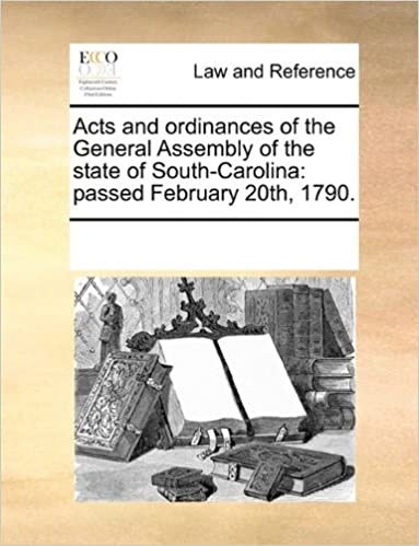 Book Acts and ordinances of the General Assembly of the state of South-Carolina: passed February 20th, 1790.