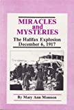 Front cover for the book Miracles and mysteries : the Halifax explosion December 6, 1917 by Mary Ann Monnon