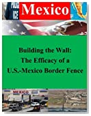 Building the Wall: The Efficacy of a U.S.-Mexico Border Fence