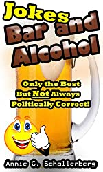 Bar and Alcohol Jokes: Only the Best! But Not Always Politically Correct!