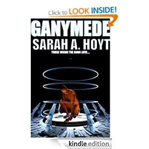 Ganymede (Future History Darkships -- St. Lucia of The Spaceways) Sarah A. Hoyt