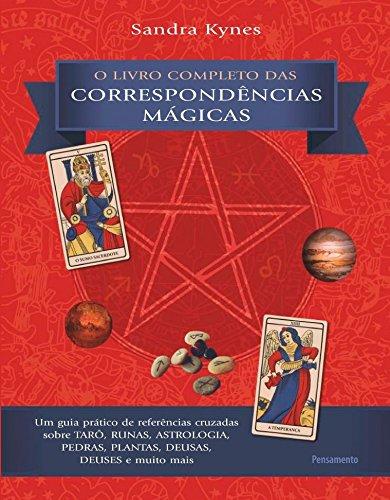 O Livro Completo das Correspondências Mágicas: O Livro Completo das Correspondências Mágicas
