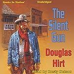 The Silent Gun | Douglas Hirt