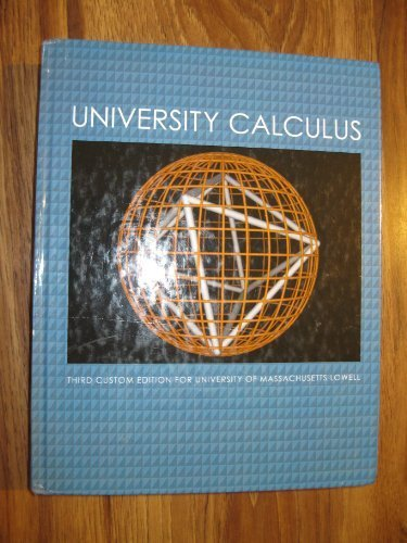 University Calculus (Custom Edition for Umass Lowell), 3rd Edition by Joel Hass (2012-05-04)