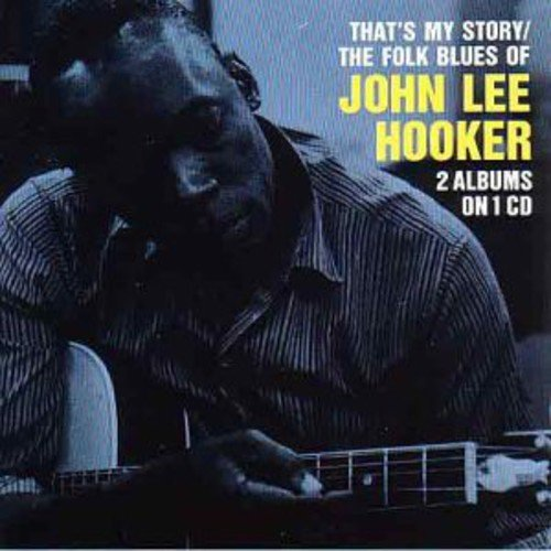 That's My Story/Folk Blues of John Lee Hooker