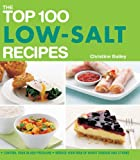 The Top 100 Low-Salt Recipes, Christine Bailey, 1844837343