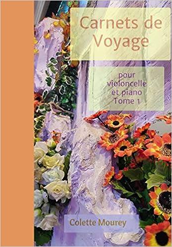 Carnets de Voyage: pour violoncelle et piano