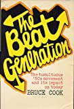 img - for THE BEAT GENERATION: The Tumultuous '50s Movement and Its Impact on Today by Bruce Cook (1971 Softcover 8 x 5 1/4 inches, 248 pages including Index. Charles Scribner's Sons, NY) book / textbook / text book