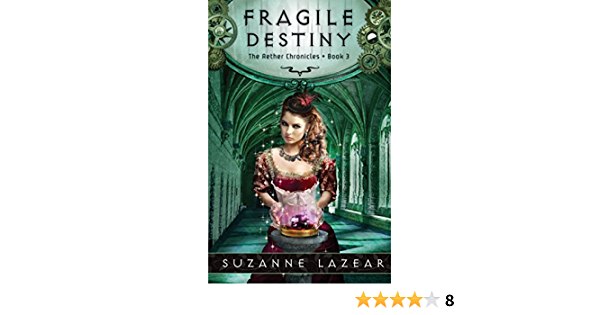 Fragile Destiny The Aether Chronicles 3 By Suzanne Lazear