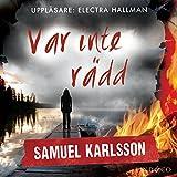 """""""Var inte rädd (Louise Hård 2)"""" av Samuel Karlsson"""