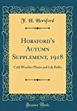 Amazon / Forgotten Books: Horsford s Autumn Supplement, 1918 Cold Weather Plants and Lily Bulbs Classic Reprint (F H Horsford)