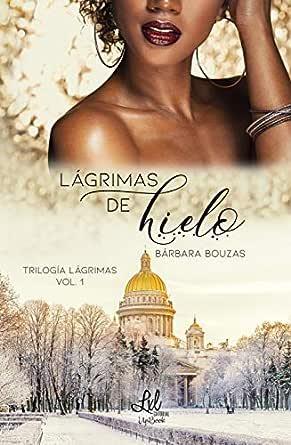 Lágrimas de hielo eBook: Bárbara Bouzas, UpBook (Editorial LxL ...
