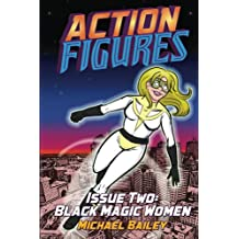 Action Figures - Issue Two: Black Magic Women