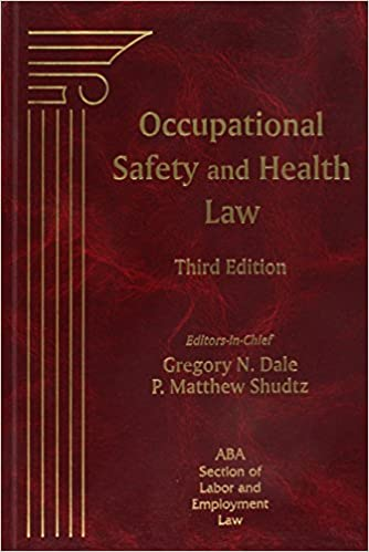 Occupational Safety and Health Law, Third Edition: ABA