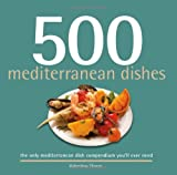 500 Mediterranean Dishes, Valentia Sforza, 1416206191