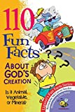 img - for 110 Fun Facts About God's Creation: Is it Animal, Vegetable, or Mineral? book / textbook / text book