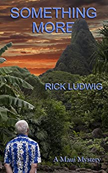 Something More: A Maui Mystery (Maui Mysteries Book 2) by [Ludwig, Rick]