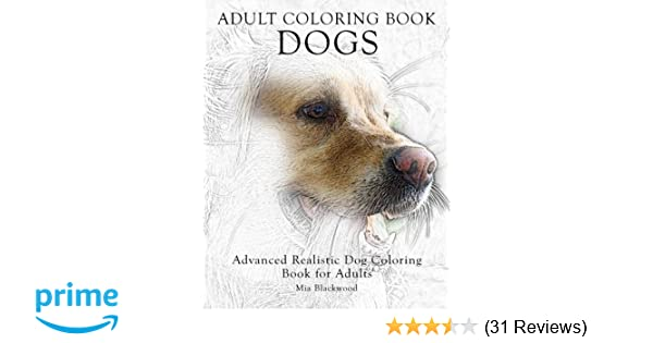Amazon.com: Adult Coloring Book Dogs: Advanced Realistic Dogs ...