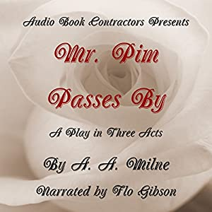 Mr. Pim Passes By Audiobook