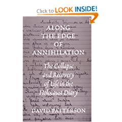Along the Edge of Annihilation: The Collapse and Recovery of Life in the Holocaust Diary (Samuel and Althea Stroum Book)