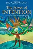 The Power of Intention, Wayne W. Dyer, 1401925960