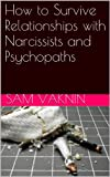 Download Narcissistic Abuse: From Victim to Survivor: How to Survive Relationships with Narcissists and Psychopaths in PDF ePUB Free Online