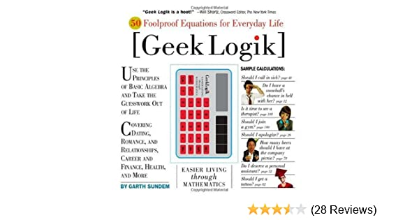 geek logik 50 foolproof equations for everyday life amazoncom books