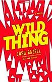 Wild Thing: A Novel (Dr. Pietro Brnwa, Band 2)