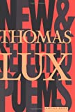 New and Selected Poems of Thomas Lux, Thomas Lux, 039592488X
